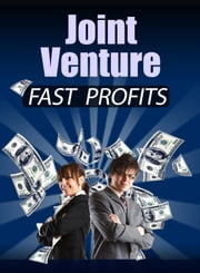 Joint Venture Fast Profits ebook by Thrivelearning Institute Library