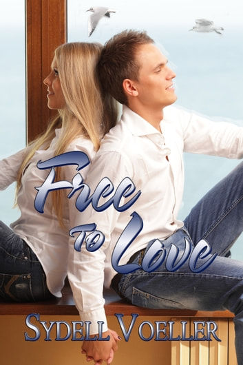 Free to Love ebook by Sydell I Voeller