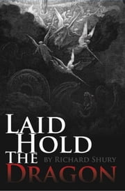 Laid Hold The Dragon ebook by Richard Shury