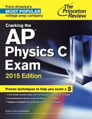 Cracking the AP Physics C Exam, 2015 Edition ebook by Princeton Review