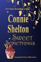 Sweet Somethings - A Sweet's Sweets Bakery Mystery ebook by Connie Shelton