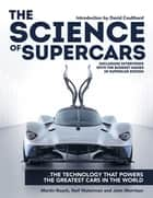 The Science of Supercars - The technology that powers the greatest cars in the world ebook by Martin Roach, Neil Waterman, John Morrison
