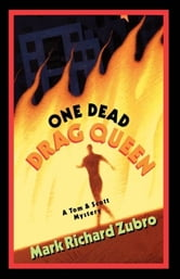 One Dead Drag Queen - A Tom & Scott Mystery ebook by Mark Richard Zubro