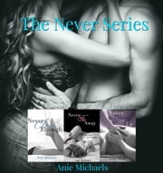 The Never Series Box Set ebook by Anie Michaels