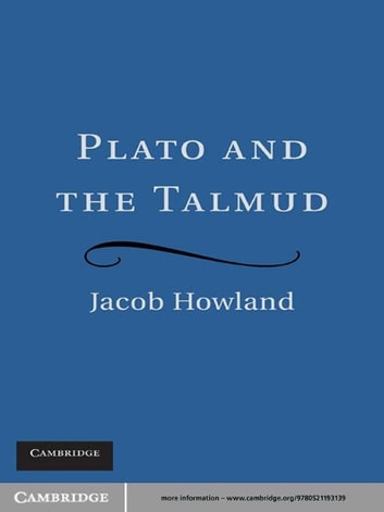 Plato and the Talmud ebook by Jacob Howland