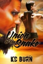 Union of the Snake ebook by KC Burn