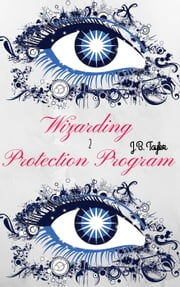 Wizarding Protection Program 2 - Wizarding Protection Program Series ebook by J.B. Taylor