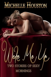 Wake Me Up ebook by Michelle Houston