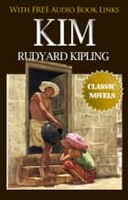 KIM Classic Novels: New Illustrated [Free Audio Links] eBook by Rudyard Kipling