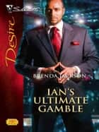 Ian's Ultimate Gamble ebook by Brenda Jackson