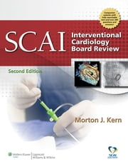 SCAI Interventional Cardiology Board Review ebook by Morton J. Kern