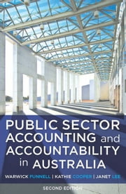 Public Sector Accounting and Accountability in Australia ebook by Funnell Warwick N Lee Janet Cooper Kathi