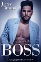 Senior Advisor to the Boss ebook by Lexy Timms