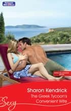The Greek Tycoon's Convenient Wife ebook by Sharon Kendrick