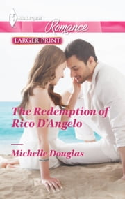 The Redemption of Rico D'Angelo ebook by Michelle Douglas