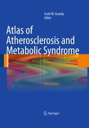 Atlas of Atherosclerosis and Metabolic Syndrome ebook by Scott M. Grundy