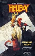 Hellboy 1 - Medusas Rache eBook von Mike Mignola, Grahan Wilson, Yvonne Navarro, Stephen R. Bissette, Philip Nutman, Greg Rucka, Nancy Holder, Craig Shaw Gardner, Nancy A. Collins, Rick Hautala, Jim Connolly, Chet Williamson, Max Allan Collins, Christopher Golden, Matthew J. Costello, Poppy Z. Brite, Brian Hodge, molosovsky, Verena Hacker, Mike Mignola
