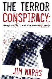 The Terror Conspiracy: Deception, 9;11 and the Loss of Liberty ebook by Marrs, Jim