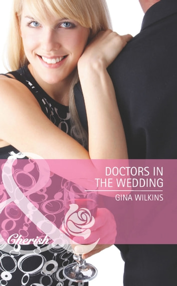 Doctors in the Wedding (Mills & Boon Cherish) (Doctors in the Family, Book 3) ebook by Gina Wilkins
