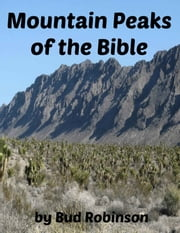 Mountain Peaks of the Bible ebook by Bud Robinson