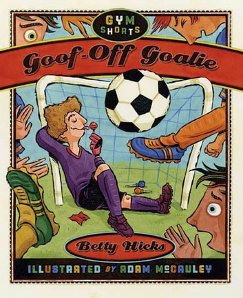 Goof-Off Goalie ebook by Betty Hicks