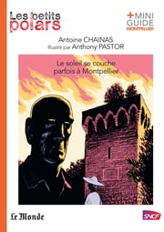 Le soleil se couche parfois à Montpellier ebook by Anthony Pastor, Antoine Chainas