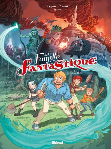 La Famille Fantastique - Tome 01 - Le Prince Devil ebook by Lylian,Paul Drouin
