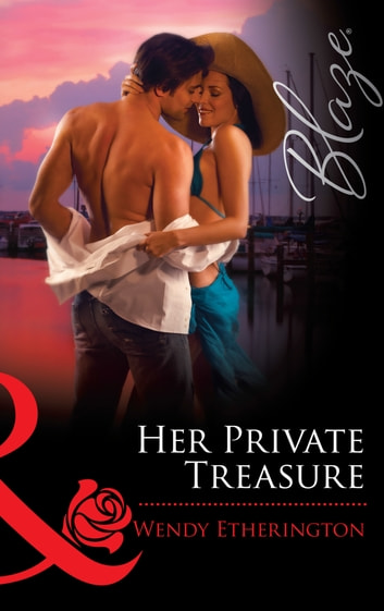 Her Private Treasure (Mills & Boon Blaze) ebook by Wendy Etherington