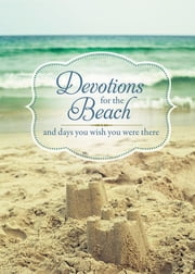 Devotions for the Beach and Days You Wish You Were There ebook by Thomas Nelson