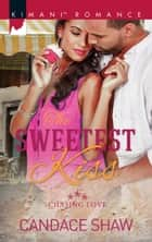 The Sweetest Kiss (Mills & Boon Kimani) (Chasing Love, Book 3) ebook by Candace Shaw
