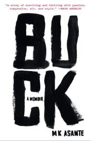 Buck - A Memoir ebook by M.K. Asante