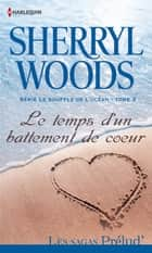 Le temps d'un battement de coeur - T3 - Le souffle de l'océan ebook by Sherryl Woods