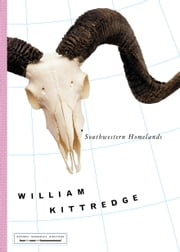 Southwestern Homelands ebook by William Kittredge