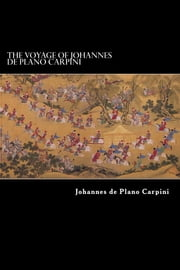 The Voyage of Johannes de Plano Carpini ebook by Johannes de Plano Carpini
