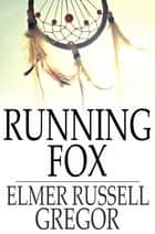 Running Fox ebook by Elmer Russell Gregor