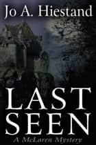 Last Seen ebook by Jo A Hiestand