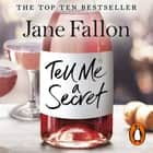 Tell Me a Secret audiobook by Jane Fallon