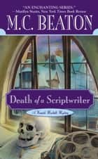 Death of a Scriptwriter ebook by M. C. Beaton
