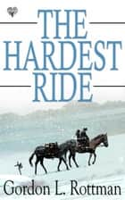 The Hardest Ride ebook by Gordon L. Rottman