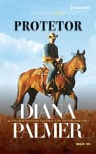 Protetor - Harlequin Rainhas do Romance - ed.120 ebook by Diana Palmer, Gracinda Vasconcelos