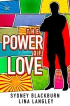 The Power of Love ebook by Lina Langley, Sydney Blackburn