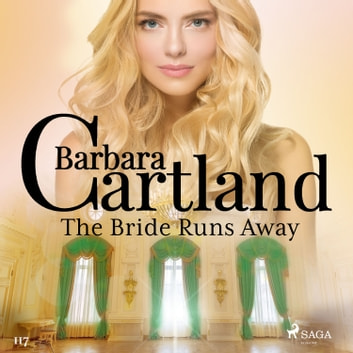 The Bride Runs Away (Barbara Cartland's Pink Collection 117) audiobook by Barbara Cartland