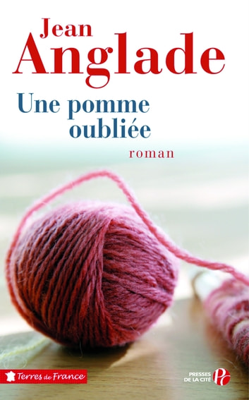 Une pomme oubliée 電子書 by Jean ANGLADE