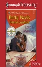 Love & Marriage - An Anthology ebook by Betty Neels, Emma Goldrick