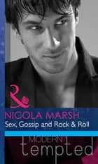 Sex, Gossip and Rock & Roll (Mills & Boon Modern Heat) ebook by Nicola Marsh