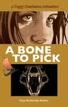 A Bone to Pick - A Peggy Henderson Adventure ebook by Gina McMurchy-Barber