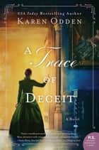 A Trace of Deceit - A Novel ebook by Karen Odden