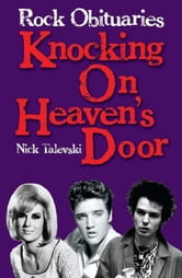 Rock Obituaries - Knocking On Heaven's Door ebook by Nick Talevski