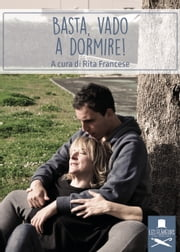 Basta, vado a dormire! ebook by Rita Francese