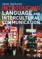 Introducing Language and Intercultural Communication ebook by Jane Jackson